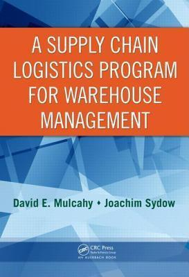 A Supply Chain Logistics Program for Warehouse Management  by  David E. Mulcahy