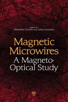 Magnetic Microwires: A Magneto-Optical Study  by  Alexander Chizhik