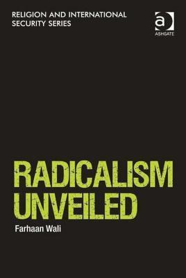 Radicalism Unveiled  by  Farhaan Wali