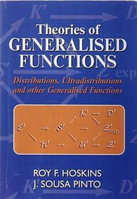 Theories of Generalised Functions R F Hoskins