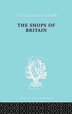Shops of Britain: A Study of Retail Distribution Hermann Levy
