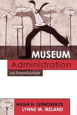 Museum Administration: An Introduction Hugh H Genoways