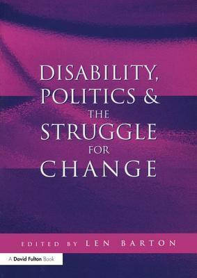 Disability, Politics and the Struggle for Change Len Barton