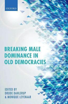 Breaking Male Dominance in Old Democracies  by  Drude Dahlerup