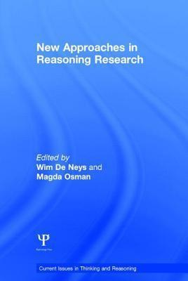 New Approaches in Reasoning Research Magda Osman