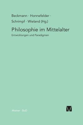 Philosophie Im Mittelalter: Entwicklungslinien Und Paradigmen Jan P Beckmann