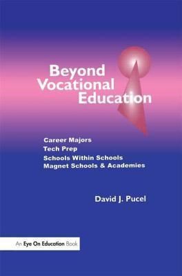 Beyond Vocational Education: Career Majors, Tech Prep  by  David Pucel