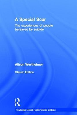 Special Scar: The Experiences of People Bereaved Suicide by Alison Wertheimer