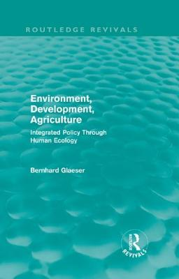 Ecodevelopment in Tanzania: An Empirical Contribution on Needs, Self-Sufficiency, and Environmentally-Sound Agriculture on Peasant Farms Bernhard Glaeser