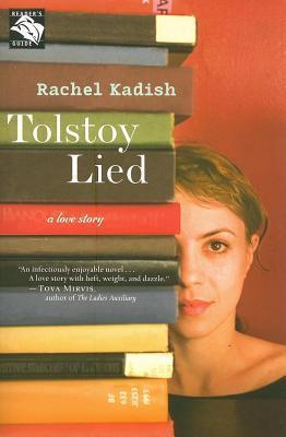 Tolstoy Lied  by  Rachel Kadish
