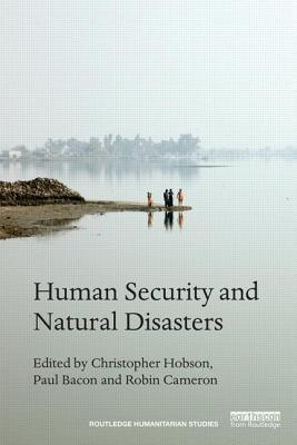 Human Security and Natural Disasters  by  Christopher Hobson