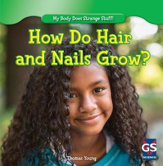 How Do Hair and Nails Grow? Thomas Young