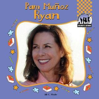 Pam Munoz Ryan  by  Jill C. Wheeler