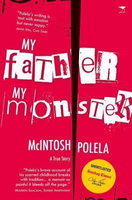 My Father, My Monster: A True Story  by  McIntosh Polela