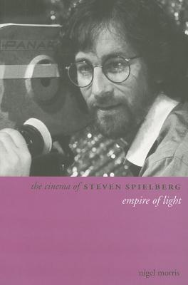 Cinema of Steven Spielberg: Empire of Light  by  Nigel Morris