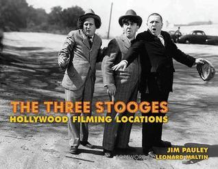 Three Stooges, The: Hollywood Filming Locations Jim Pauley