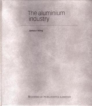 The Aluminium Industry James R King