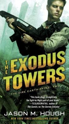 The Exodus Towers (The Dire Earth Cycle, #2) Jason M. Hough