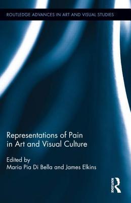 Representations of Pain in Art and Visual Culture James Elkins