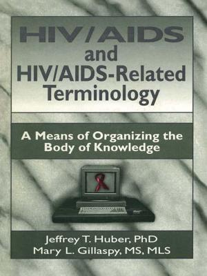 HIV/AIDS and HIV/AIDS-Related Terminology: A Means of Organizing the Body of Knowledge  by  M. Sandra Wood