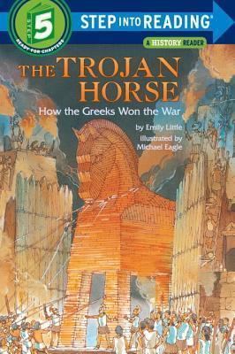 Trojan Horse: How the Greeks Won the War Emily Little