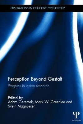 Beyond Gestalt: Neural Foundations of Visual Perception Adam Geremek