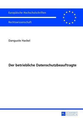 Der Betriebliche Datenschutzbeauftragte, Der  by  Danguole Hackel