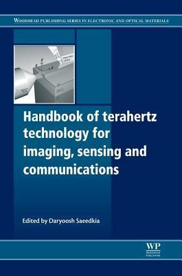 Handbook of Terahertz Technology for Imaging, Sensing and Communications  by  D Saeedkia