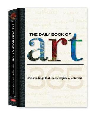 Daily Book of Art: 365 Readings That Teach, Inspire & Entertain  by  Colin Gilbert