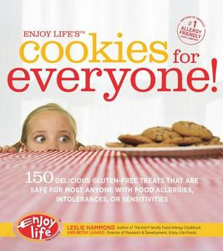 Enjoy Lifes Cookies for Everyone!: 150 Delicious Gluten-Free Treats That Are Safe for Most Anyone with Food Allergies, Intolerances Leslie Hammond