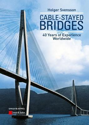 Cable-Stayed Bridges: 40 Years of Experience Worldwide Holger Svensson