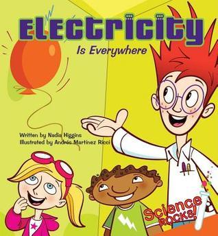 Electricity Is Everywhere  by  Nadia Higgins