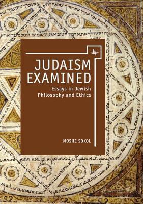 Judaism Examined  by  Moshe Sokol