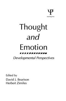 Thought and Emotion: Developmental Perspectives D.J. Bearison