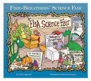 Fire-Breathers Science Fair  by  Tina Gagliardi