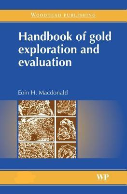 Handbook of Gold Exploration and Evaluation  by  E MacDonald