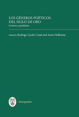 Generos Poeticos del Siglo de Oro, Los: Centros y Periferias  by  Rodrigo Cacho Casal