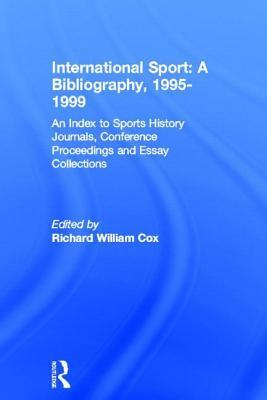Sport in Britain: A Bibliography of Historical Publications, 1800-1987 Richard William Cox
