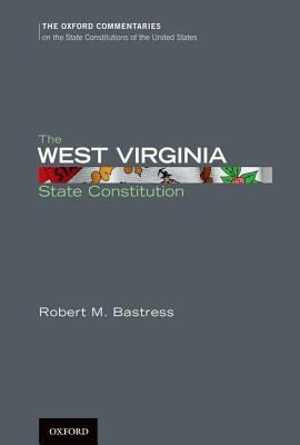 The West Virginia Constitution Robert M Bastress