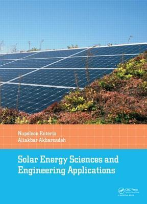 Solar Energy Sciences and Engineering Applications  by  Napoleon Enteria