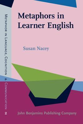 Metaphors in Learner English  by  Susan Nacey