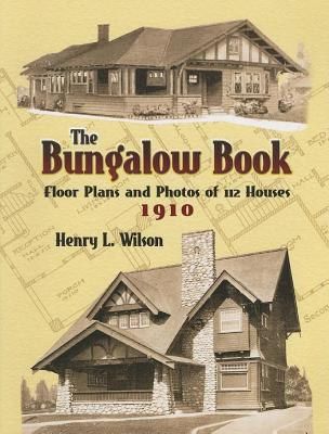 California Bungalows of the Twenties  by  Henry L Wilson