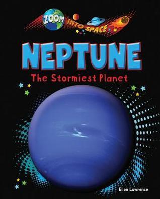 Neptune: The Stormiest Planet Ellen Lawrence