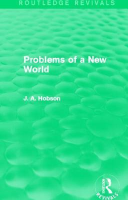 Problems of a New World J.A. Hobson