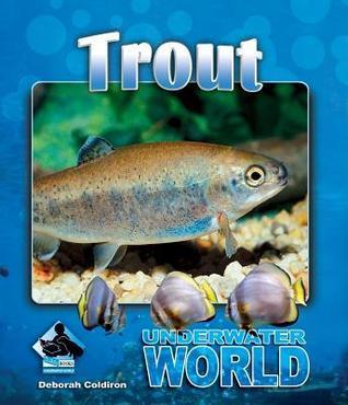 Trout  by  Deborah Coldiron