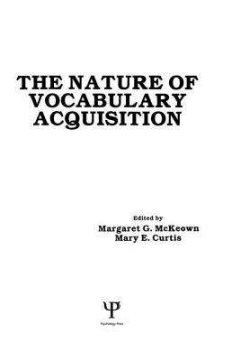 The Nature of Vocabulary Acquisition  by  M G McKeown