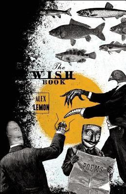 Wish Book: Poems  by  Alex Lemon
