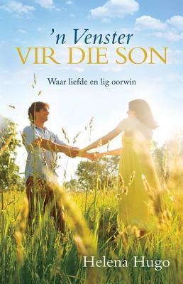 N Venster Vir Die Son: Waar Liefde En Lig Woon Helena Hugo