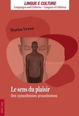 Le Sens Du Plaisir, Le: Des Synesthesies Proustiennes Marisa Verna