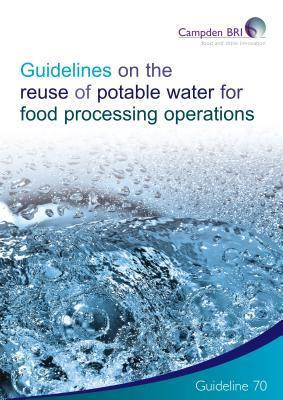 Guidelines on the Reuse of Potable Water for Food Processing Operations Greg Jones